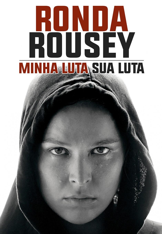 """Minha Luta, Sua Luta"", de Ronda Rousey – AbajouR books"